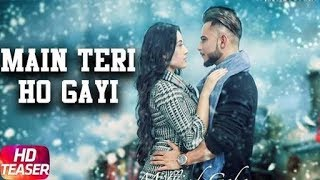 Main Teri Ho Gayi || Millind Gaba || Speed Records || Latest Song 2017