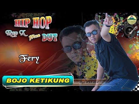 Bojo Ketikung - Fery _ Hip Hop Rap X