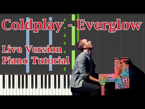 Coldplay - Everglow (Live Version) - Piano Tutorial