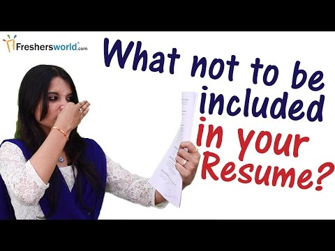 What not to be mentioned in a Resume ? II Top Things You Should Never Put on Your Resume