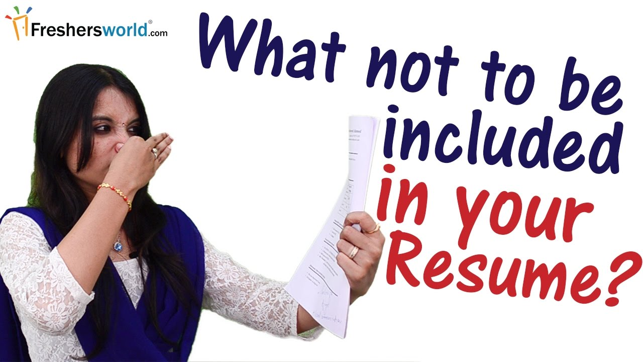 Wonderful What Not To Be Mentioned In A Resume ? II Top Things You Should Never Put  On Your Resume   YouTube