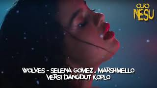 Gambar cover Wolves Selena Gomez, Marshmello Versi Dangdut Koplo