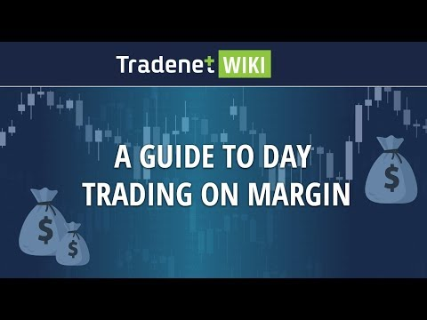 A Guide to the Basics of Day Trading on Margin