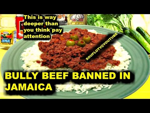 JAMAICA BANS CORN BEEF, BULLY BEEF HEALTH RISK