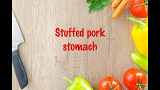 How to cook - Stuffed pork stomach