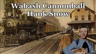 Wabash Cannonball Hank Snow with Lyrics YouTube Videos