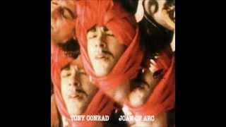 Tony Conrad - Joan of Arc