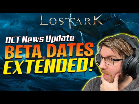 Lost ark BETA DATES EXTENDED! October News Updates