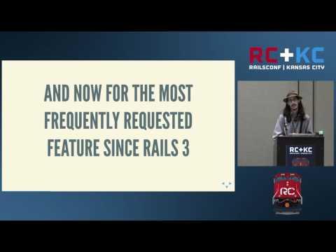 RailsConf 2016 - Rails 5 Features You Haven't Heard About by Sean Griffin
