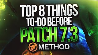 TOP 8 THINGS TO-DO BEFORE 7.3: Argus - WoW Legion Patch Preparation Guide
