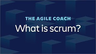What Is Scrum? Agile Coach (2018)