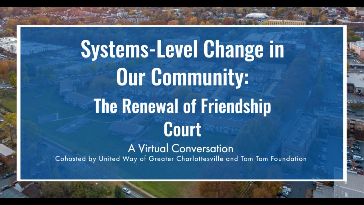 Systems-Level Change in Our Community: The Renewal of Friendship Court
