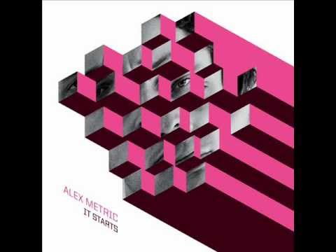 Alex Metric It Starts Lyrics