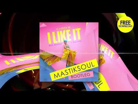 Cardi B, Bad Bunny & J Balvin - I Like It (Mastiksoul Bootleg) (Full Mix)