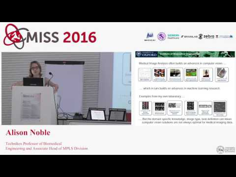[Miss 2016] Alison Noble - Popular Classics in Machine Learning for Medical Imaging
