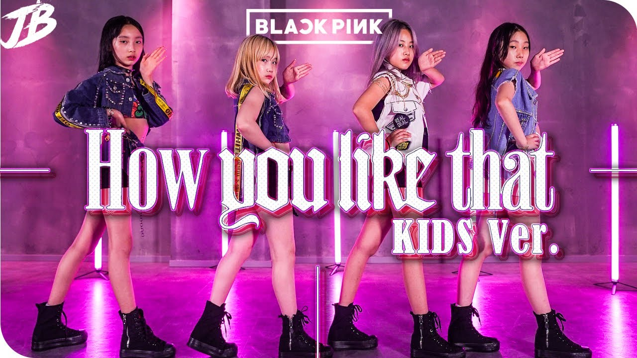 [KIDS K-POP COVER] BLACKPINK - How You Like That / JB DANCE