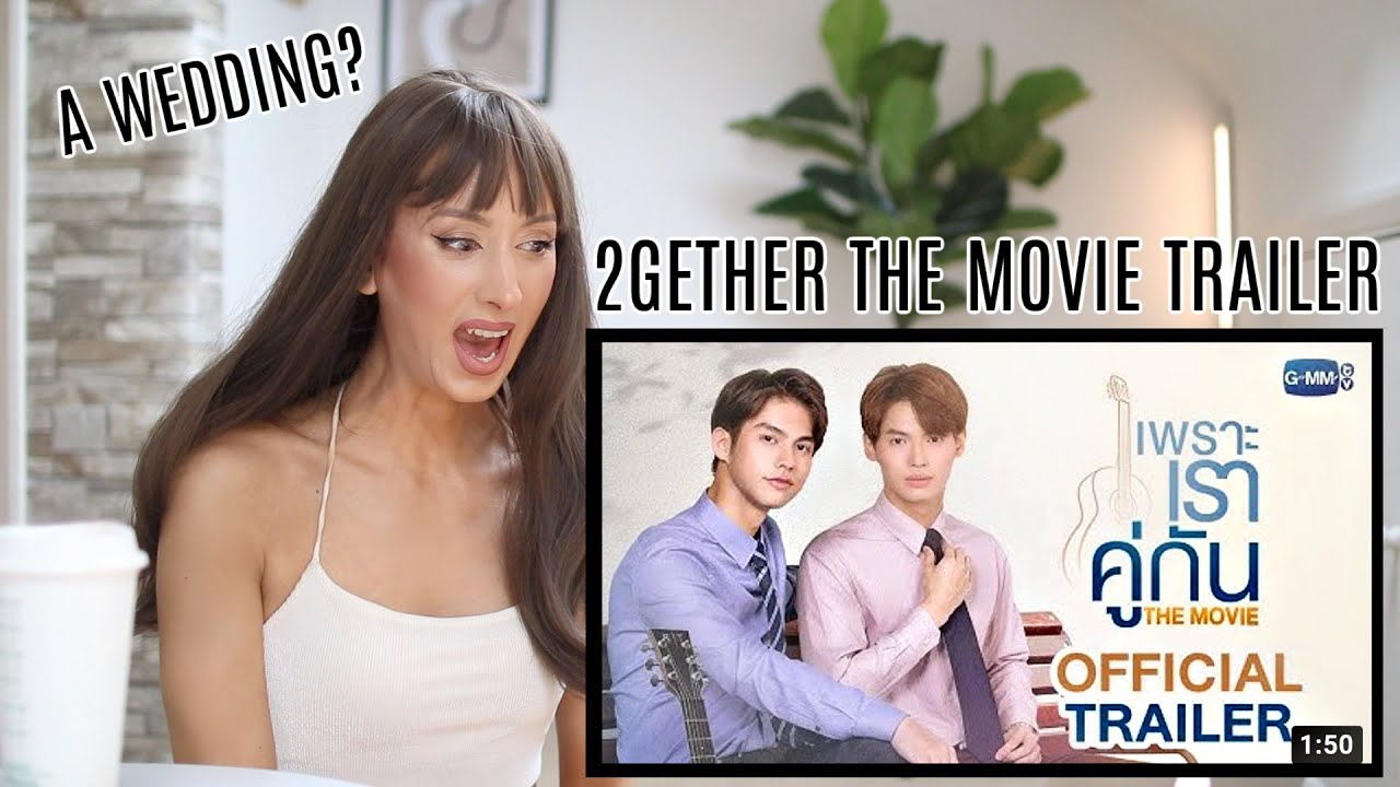 Download เพราะเราคู่กัน The Movie   2gether The Movie Official Trailer REACTION