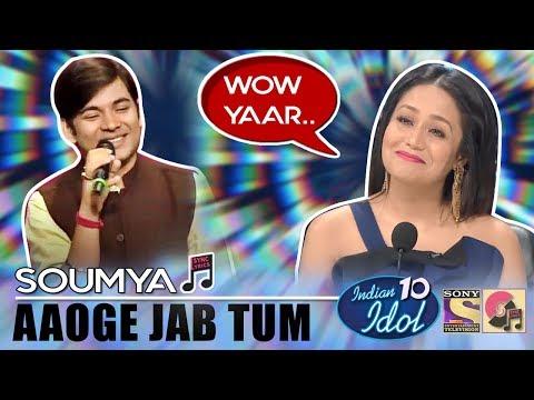 Aaoge Jab Tum (Jab We Met) - Soumya   Indian Idol 10 (2018)   Neha Kakkar   Sony TV
