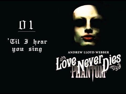 [Vietsub] Love Never Dies  - 01 - 'Til I Hear You Sing