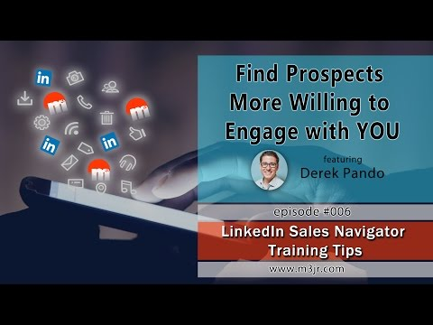 Find Prospects More Willing to Engage with YOU - LinkedIn Sales Navigator Training