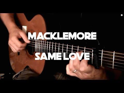 Same Love (Macklemore) - Fingerstyle Guitar