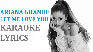 ARIANA GRANDE - LET ME LOVE YOU (feat. LIL WAYNE ) KARAOKE COVER LYRICS