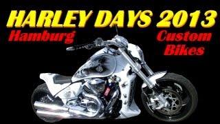 Harley Days Hamburg 2013 - Harley Davidson Best Custom Bikes - Motorrad Show - Darconizer RC