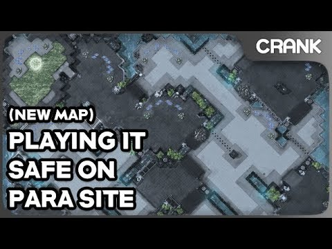 Playing It Safe on Para Site  New Map    Crank s StarCraft 2 Variety     Playing It Safe on Para Site  New Map    Crank s StarCraft 2 Variety