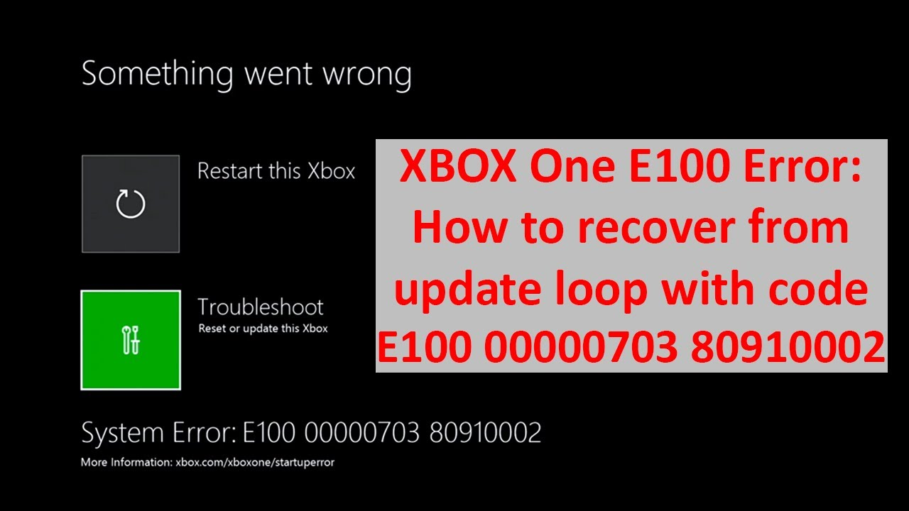 Xbox One E100 Error How To Recover From Update Loop E100
