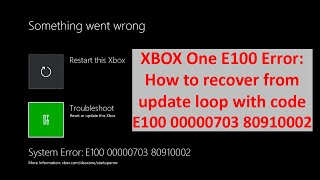 XBOX One E100 Error - How to recover from update loop E100 00000703 80910002