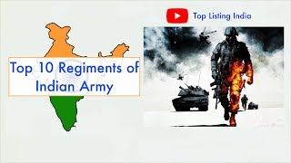 Top 10 Regiments of Indian Army 2018