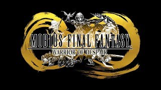 MOBIUS FINAL FANTASY – Warrior of Despair