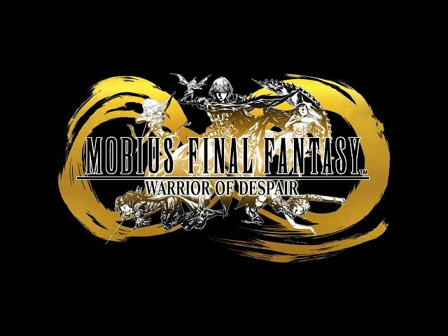 MOBIUS FINAL FANTASY - Warrior of Despair