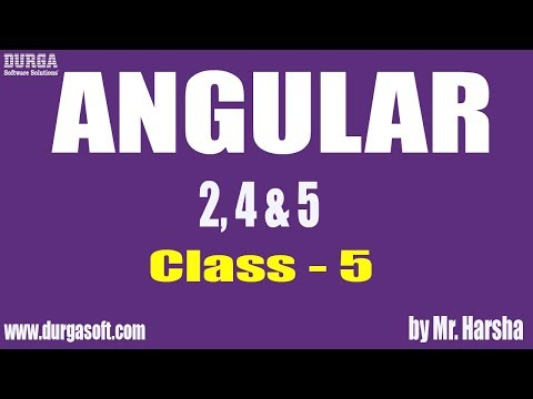 Learn Angular 2,4,5 Online Training | Class - 5 |by Harsha Sir