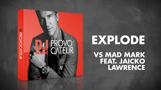DJ Antoine vs Mad Mark feat. Jaicko Lawrence – Explode (Radio Edit)