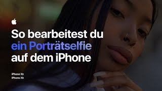 So bearbeitest du ein Porträtselfie mit dem iPhone – Apple