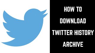 Gambar cover How to Download Twitter History Archive