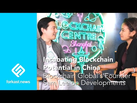 How Chinese talent is driving a blockchain investment boom: Sam Lee, Blockchain Global