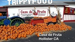 Casa de Fruta, Hollister CA - Trippy Food Episode 211