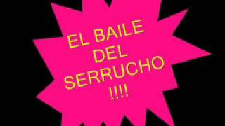 Download EL BAILE DEL SERRUCHO!! MP3 song and Music Video