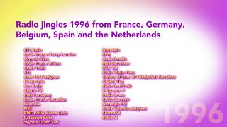 Radio jingles 1996 from France, Germany, Belgium, Spain and the Netherlands