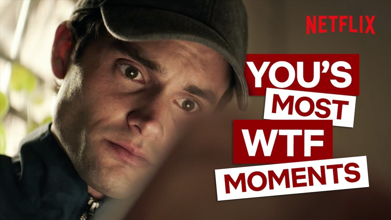 Download The Biggest WTF Moments From You Season 1