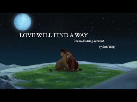 Love Will Find a Way (Piano & String Version) - The Lion King II - by Sam Yung