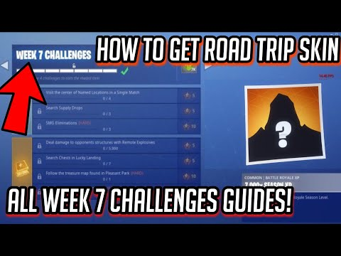 Season 5 Week 7 ALL CHALLENGES! *UPDATED* CHALLENGES & GUIDES! HOW TO GET ROAD TRIP SKIN! - Fortnite