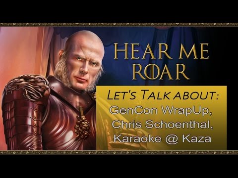 Hear Me Roar E06 - Gencon Wrap, Interview with the Champ, Karaoke