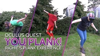 YOU PLANK! Richie's Plank Experience for Oculus Quest
