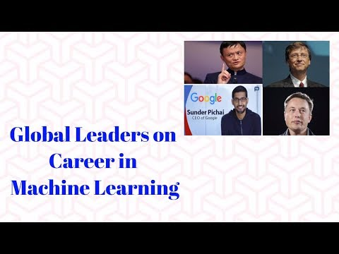 Career in Machine Learning - Advice by Jack Ma, Elon Musk & Bill Gates