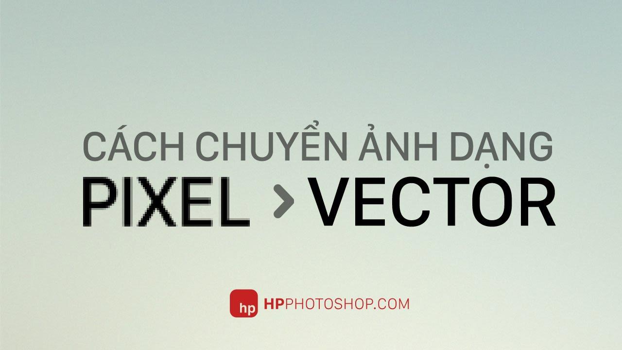 chuyển hình thành ảnh vector (cách 2)   how to convert raster to vector HPphotoshop.com
