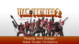 TF2:Song Playing With Danger