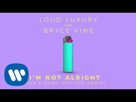 Loud Luxury and Bryce Vine - I'm Not Alright (EDX's Dubai Skyline Remix)  [Official Audio]